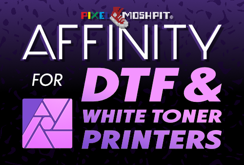 affinity photo, affinity, dtf, white toner laser, dtf printing, course, tutorial